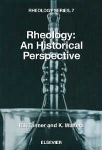 Foto Cover di Rheology: An Historical Perspective, Ebook inglese di R.I. Tanner,K. Walters, edito da Elsevier Science