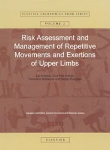Foto Cover di Risk Assessment and Management of Repetitive Movements and Exertions of Upper Limbs, Ebook inglese di Daniela Colombini, edito da Elsevier Science