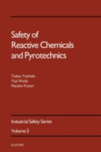 Ebook in inglese Safety of Reactive Chemicals and Pyrotechnics Foster, N. , Wada, Y. , Yoshida, T.