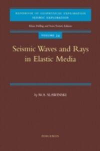 Ebook in inglese Seismic Waves and Rays in Elastic Media Slawinski, M.A.