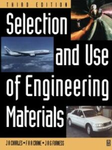 Ebook in inglese Selection and Use of Engineering Materials Charles, J A , Crane, F A A , Furness, Justin