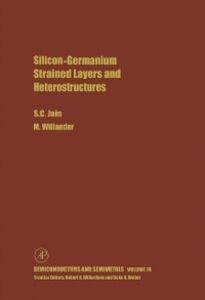Ebook in inglese Silicon-Germanium Strained Layers and Heterostructures Jain, Suresh C. , Willander, M.