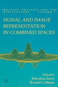 Ebook in inglese Signal and Image Representation in Combined Spaces Coifman, Ronald , Zeevi, Yehoshua