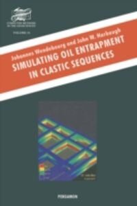 Ebook in inglese Simulating Oil Entrapment in Clastic Sequences Harbaugh, J.W. , Wendebourg, J.