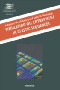 Foto Cover di Simulating Oil Entrapment in Clastic Sequences, Ebook inglese di J.W. Harbaugh,J. Wendebourg, edito da Elsevier Science