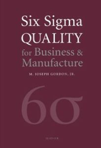 Foto Cover di Six Sigma Quality for Business and Manufacture, Ebook inglese di Joseph M J Gordon Jr., edito da Elsevier Science