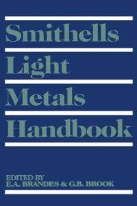 Foto Cover di Smithells Light Metals Handbook, Ebook inglese di G B Brook, edito da Elsevier Science