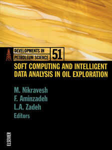 Ebook in inglese Soft Computing and Intelligent Data Analysis in Oil Exploration -, -