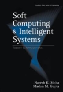 Foto Cover di Soft Computing and Intelligent Systems, Ebook inglese di Madan M. Gupta, edito da Elsevier Science