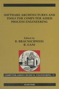Ebook in inglese Software Architectures and Tools for Computer Aided Process Engineering -, -