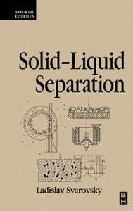 Foto Cover di Solid-Liquid Separation, Ebook inglese di Ladislav Svarovsky, edito da Elsevier Science