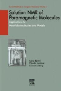 Ebook in inglese Solution NMR of Paramagnetic Molecules Bertini, Ivano , Luchinat, Claudio , Parigi, Giacomo