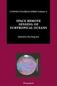 Foto Cover di Space Remote Sensing of Subtropical Oceans (SRSSO), Ebook inglese di Cho-Teng Liu, edito da Elsevier Science