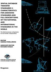Spatial Database Transfer Standards 2: Characteristics for Assessing Standards and Full Descriptions of the National and International Standards in the World