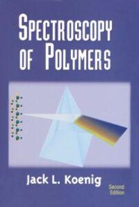 Foto Cover di Spectroscopy of Polymers, Ebook inglese di J.L. Koenig, edito da Elsevier Science
