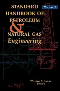 Ebook in inglese Standard Handbook of Petroleum and Natural Gas Engineering: Volume 2 -, -