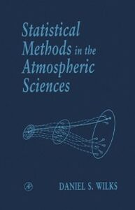 Foto Cover di Statistical Methods in the Atmospheric Sciences, Ebook inglese di Daniel S. Wilks, edito da Elsevier Science