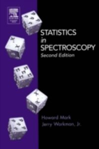 Foto Cover di Statistics in Spectroscopy, Ebook inglese di Jr. Jerry Workman,Howard Mark, edito da Elsevier Science