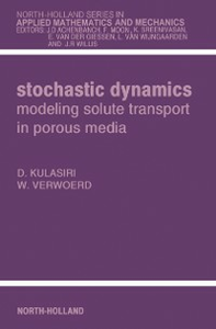 Ebook in inglese Stochastic Dynamics. Modeling Solute Transport in Porous Media Kulasiri, Don , Verwoerd, Wynand
