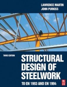 Ebook in inglese Structural Design of Steelwork to EN 1993 and EN 1994, Third Edition Martin, Lawrence , Purkiss, John