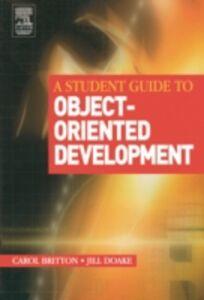 Foto Cover di Student Guide to Object-Oriented Development, Ebook inglese di Carol Britton,Jill Doake, edito da Elsevier Science