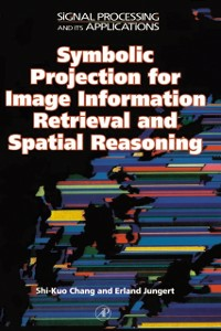 Ebook in inglese Symbolic Projection for Image Information Retrieval and Spatial Reasoning -, -