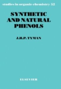 Foto Cover di Synthetic and Natural Phenols, Ebook inglese di J.H.P. Tyman, edito da Elsevier Science