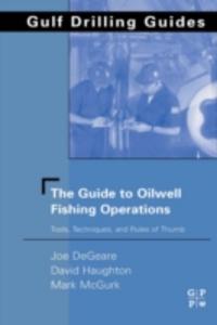 Ebook in inglese Guide to Oilwell Fishing Operations DeGeare, Joe P. , Haughton, David , McGurk, Mark