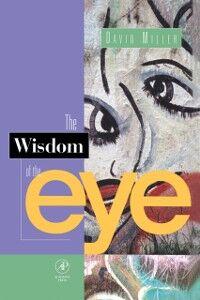 Ebook in inglese Wisdom of the Eye Miller, David M.