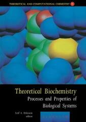 Theoretical Biochemistry - Processes and Properties of Biological Systems