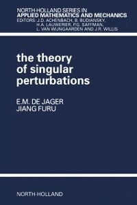 Foto Cover di Theory of Singular Perturbations, Ebook inglese di J.F. Furu,E.M. de Jager, edito da Elsevier Science