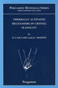 Ebook in inglese Thermally Activated Mechanisms in Crystal Plasticity