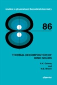 Ebook in inglese Thermal Decomposition of Ionic Solids Brown, M.E. , Galwey, A.K.