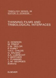 Ebook in inglese Thinning Films and Tribological Interfaces Berthier, Y. , Childs, T.H.C. , Dalmaz, G. , Dowson, D.