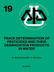 Ebook in inglese Trace Determination of Pesticides and their Degradation Products in Water (BOOK REPRINT) Barcelo, Damia