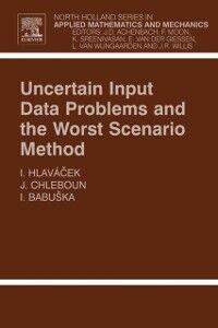 Foto Cover di Uncertain Input Data Problems and the Worst Scenario Method, Ebook inglese di AA.VV edito da Elsevier Science