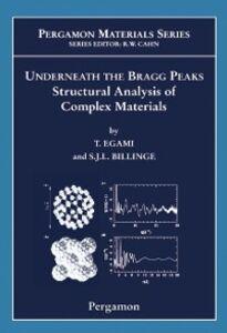 Ebook in inglese Underneath the Bragg Peaks Billinge, Simon J.L. , Egami, Takeshi
