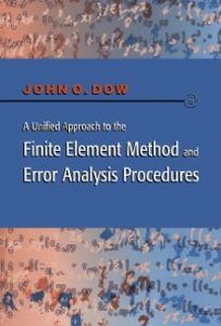 Ebook in inglese Unified Approach to the Finite Element Method and Error Analysis Procedures Dow, Julian A. T.