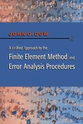 Unified Approach to the Finite Element Method and Error Analysis Procedures