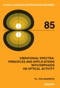 Ebook in inglese Vibrational Spectra: Principles and Applications with Emphasis on Optical Activity Polavarapu, P.L.