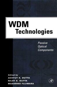 Foto Cover di WDM Technologies: Passive Optical Components, Ebook inglese di  edito da Elsevier Science