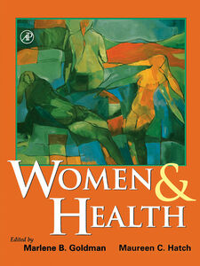 Foto Cover di Women and Health, Ebook inglese di Marlene B. Goldman,Maureen C. Hatch, edito da Elsevier Science