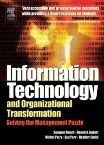 Ebook in inglese Information Technology and Organizational Transformation Aubert, Benoit , Pare, Guy , Patry, Michel , Rivard, Suzanne