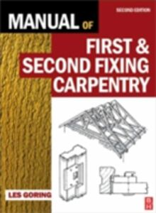 Foto Cover di Manual of First and Second Fixing Carpentry, Ebook inglese di Les Goring, edito da Elsevier Science