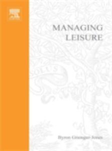 Foto Cover di Managing Leisure, Ebook inglese di Byron Grainger-Jones, edito da Elsevier Science