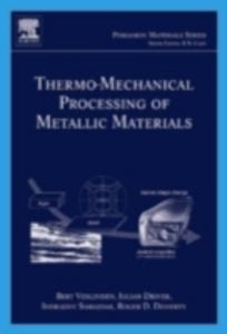 Ebook in inglese Thermo-Mechanical Processing of Metallic Materials Doherty, Roger D. , Driver, Julian , Samajdar, Indradev , Verlinden, Bert