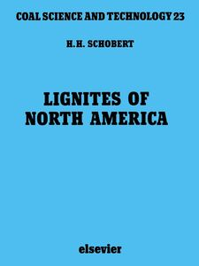 Foto Cover di Lignites of North America, Ebook inglese di H.H. Schobert, edito da Elsevier Science