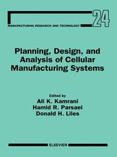 Planning, Design, and Analysis of Cellular Manufacturing Systems