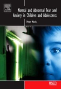 Ebook in inglese Normal and Abnormal Fear and Anxiety in Children and Adolescents Muris, Peter