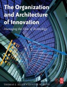 Ebook in inglese Organization and Architecture of Innovation Allen, Thomas J. , Henn, Gunter